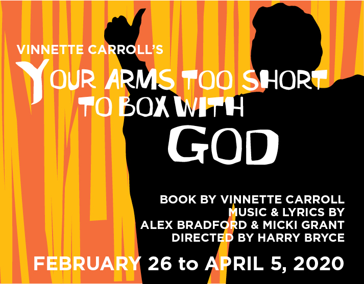 Vinnette Carroll's Your Arms Too Short to Box with God, February 26 to April 5, 2020, Book by Vinnette Carroll, Lyrics by Alex Bradford and Micki Grant, Directed by Harry Bryce