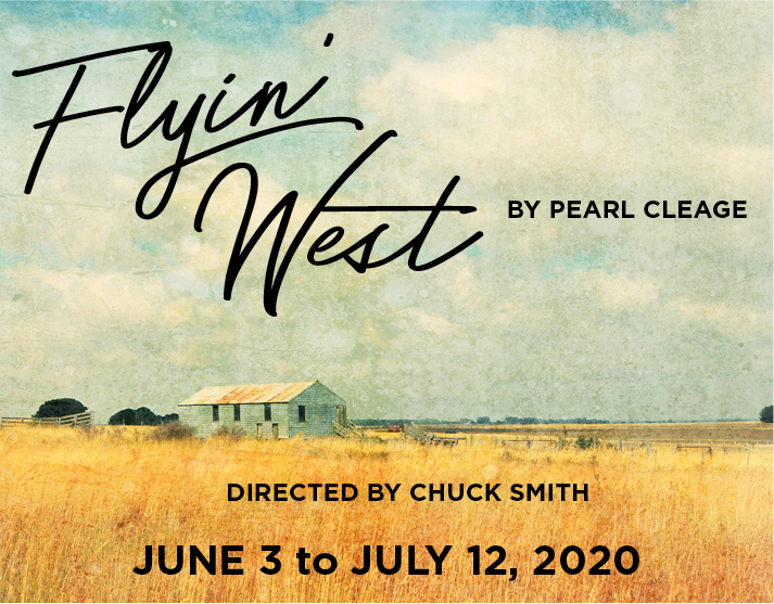 Flyin' West by Pearl Cleage, Directed by Chuck Smith, June 3 to July 12, 2020