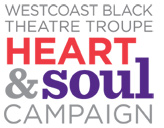 Westcoast Black Theatre Troupe Heart and Soul