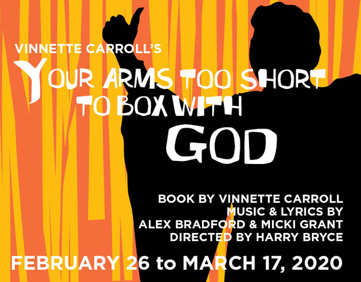 Vinnette Carroll's Your Arms Too Short to Box with God, February 26 to March 17, 2020, Book by Vinnette Carroll, Lyrics by Alex Bradford and Micki Grant, Directed by Harry Bryce