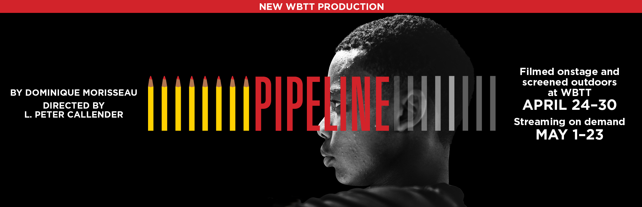 Pipeline: Filmed onstage and screened outdoors at WBTT; April 24-30, Streaming May 1-23